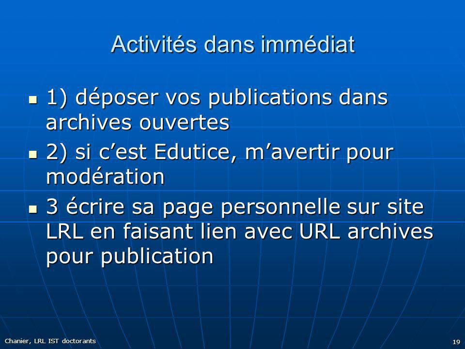 Activités dans immédiat 1) déposer vos publications dans archives ouvertes 1) déposer vos publications dans archives ouvertes 2) si cest Edutice, mave