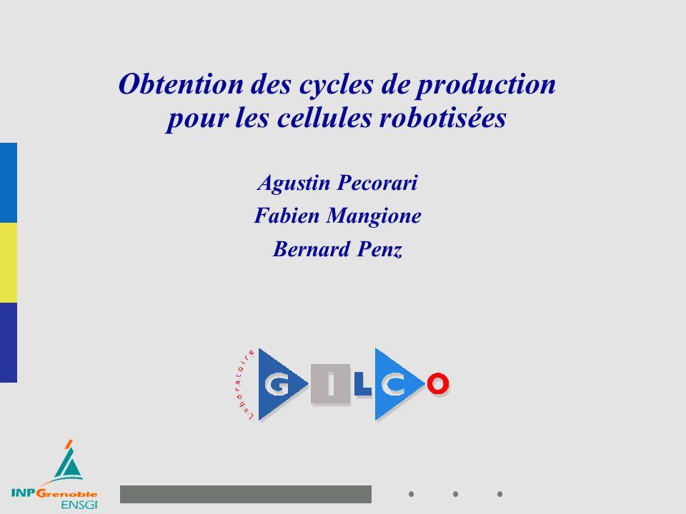 1 Page de garde présentation Obtention des cycles de production pour les cellules robotisées Agustin Pecorari Fabien Mangione Bernard Penz