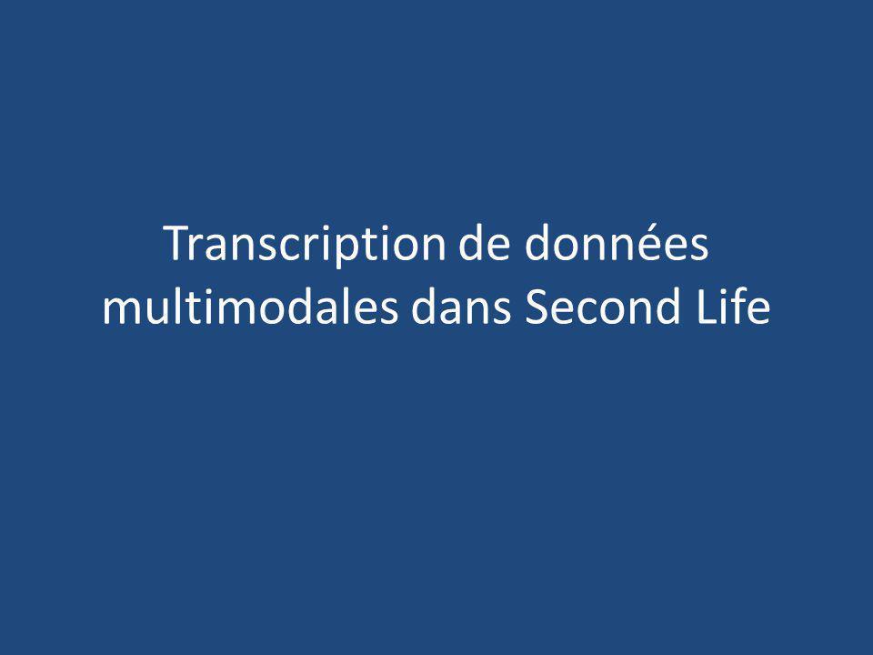 Transcription de données multimodales dans Second Life