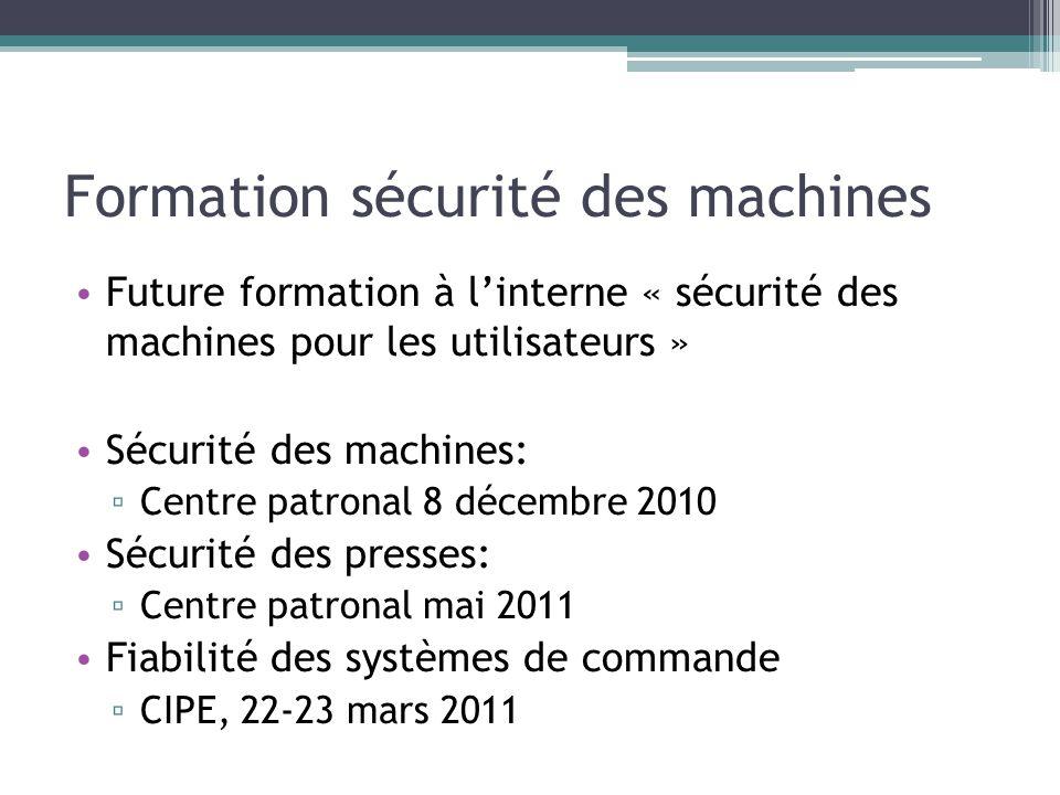 Formation sécurité des machines Future formation à linterne « sécurité des machines pour les utilisateurs » Sécurité des machines: Centre patronal 8 d