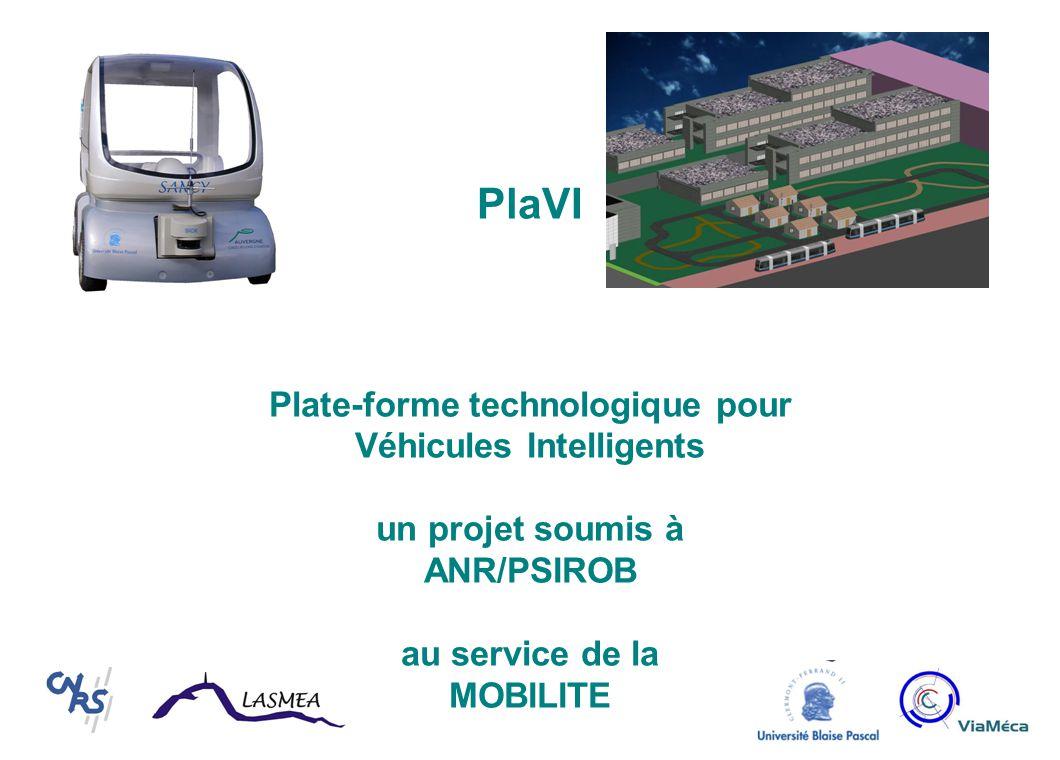 PlaVI Plate-forme technologique pour Véhicules Intelligents un projet soumis à ANR/PSIROB au service de la MOBILITE