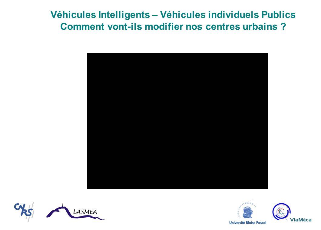 Véhicules Intelligents – Véhicules individuels Publics Comment vont-ils modifier nos centres urbains ?
