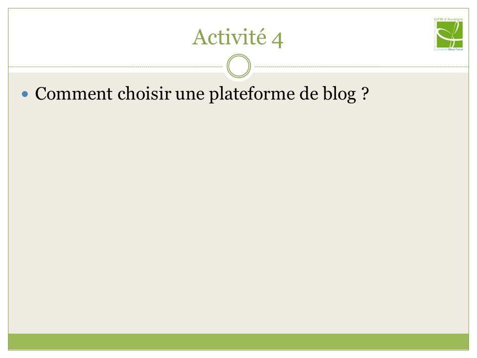 Activité 4 Comment choisir une plateforme de blog