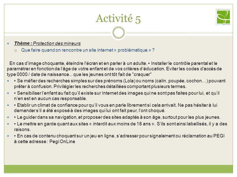 Activité 5 Thème : Protection des mineurs Que faire quand on rencontre un site internet « problématique » .