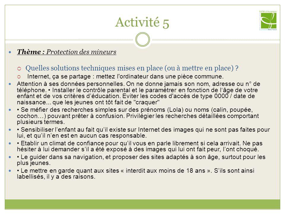 Activité 5 Thème : Protection des mineurs Quelles solutions techniques mises en place (ou à mettre en place) .