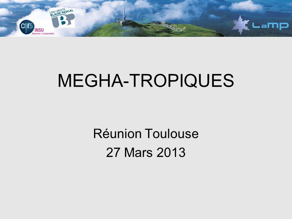 MEGHA-TROPIQUES Réunion Toulouse 27 Mars 2013