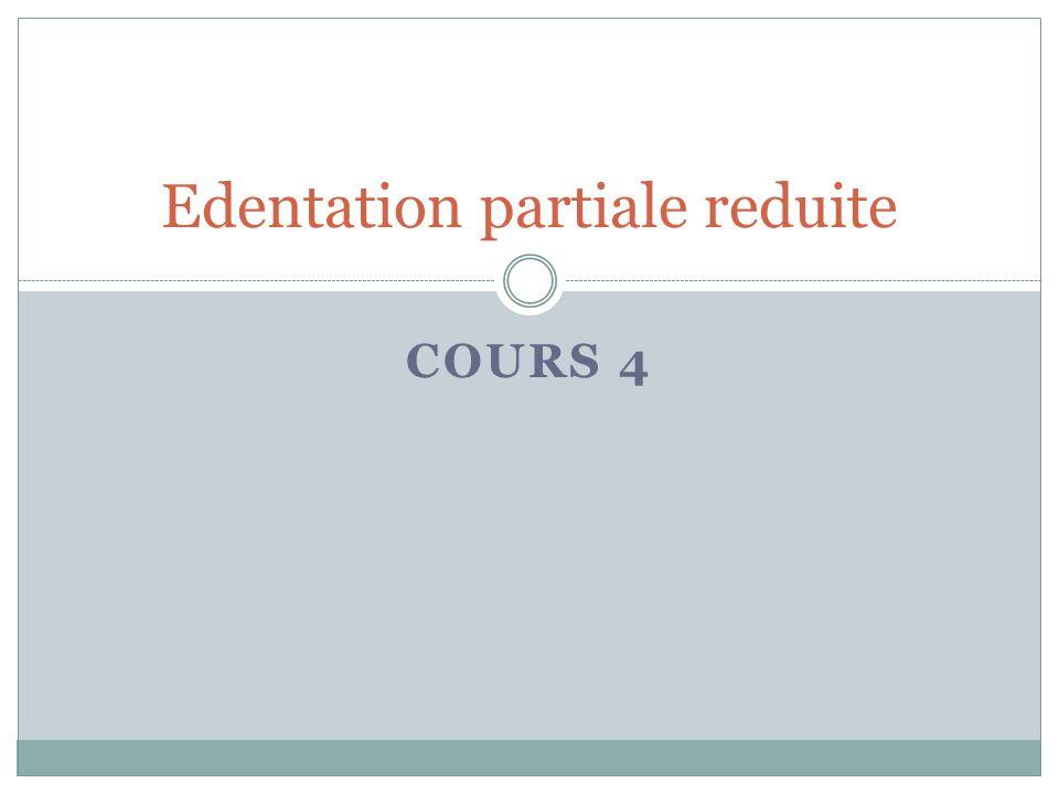 COURS 4 Edentation partiale reduite