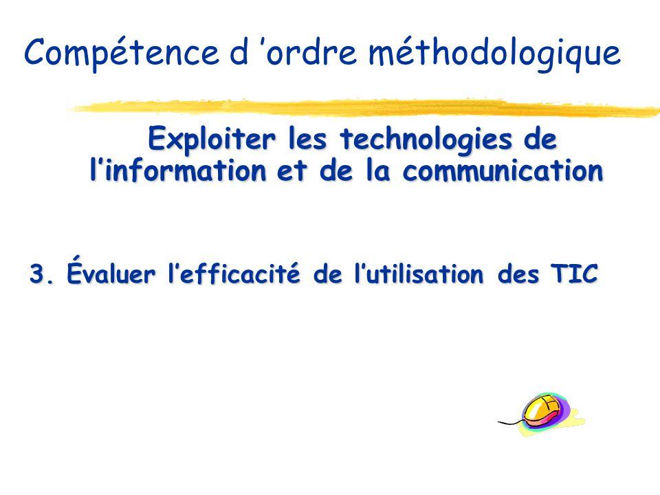 Exploiter les technologies de linformation et de la communication Exploiter les technologies de linformation et de la communication 3. Évaluer leffica