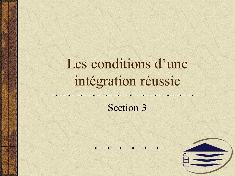 Les conditions dune intégration réussie Section 3