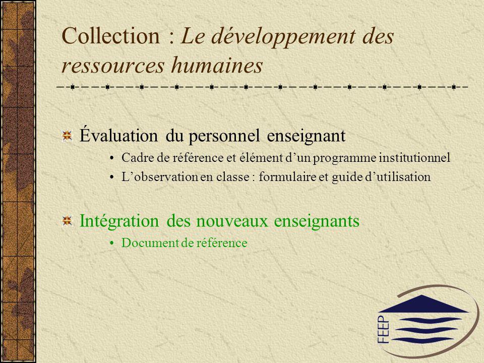 Collection : Le développement des ressources humaines Évaluation du personnel enseignant Cadre de référence et élément dun programme institutionnel Lo