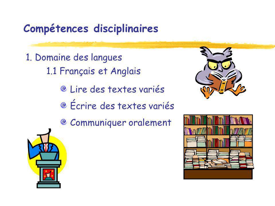 Compétences disciplinaires Lire des textes variés Écrire des textes variés Communiquer oralement 1.