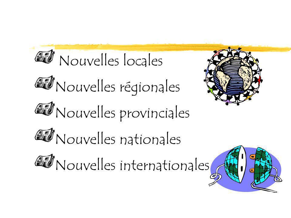 Nouvelles locales Nouvelles régionales Nouvelles provinciales Nouvelles nationales Nouvelles internationales