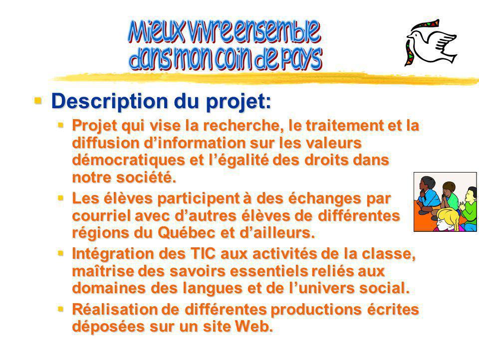 Description du projet: Description du projet: Projet qui vise la recherche, le traitement et la diffusion dinformation sur les valeurs démocratiques et légalité des droits dans notre société.