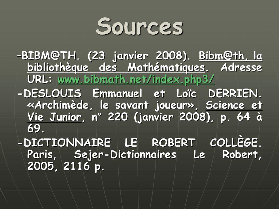 Sources –BIBM@TH. (23 janvier 2008). Bibm@th, la bibliothèque des Mathématiques. Adresse URL: www.bibmath.net/index.php3/ www.bibmath.net/index.php3/