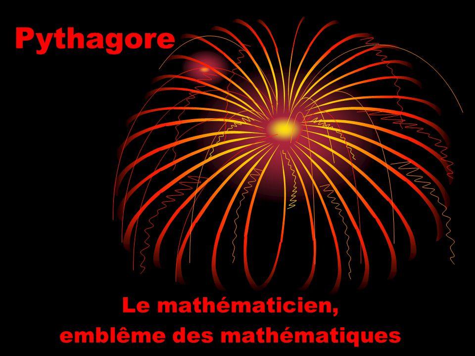 Pythagore Le mathématicien, emblême des mathématiques