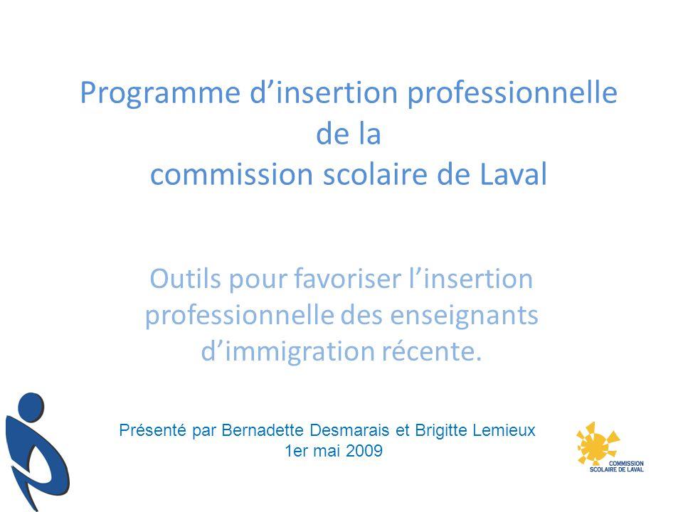 Programme dinsertion professionnelle de la commission scolaire de Laval Outils pour favoriser linsertion professionnelle des enseignants dimmigration récente.