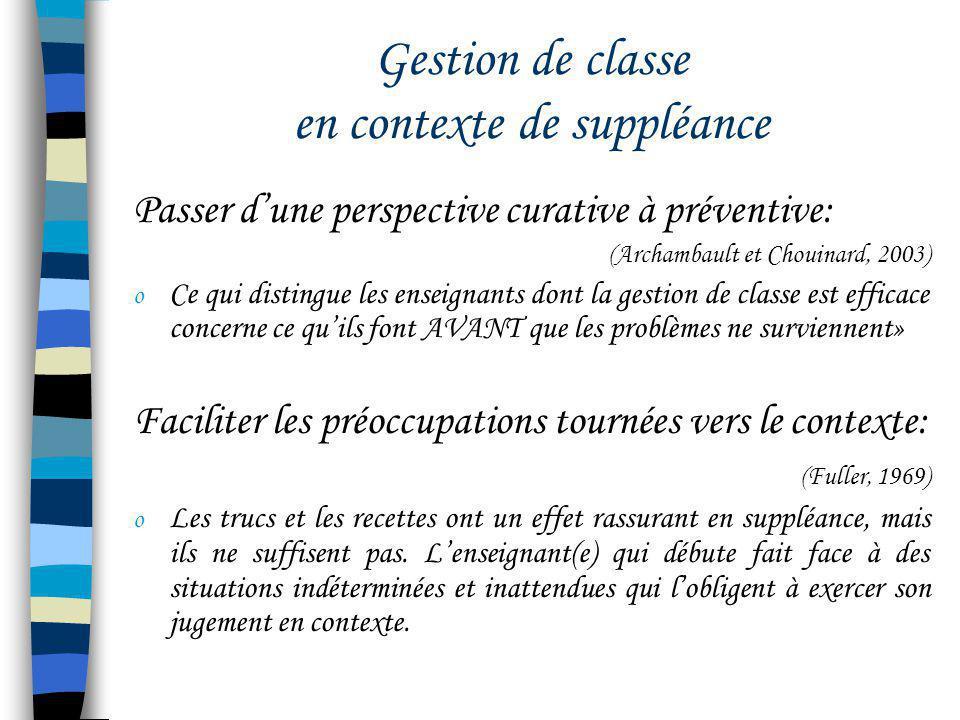 Gestion de classe en contexte de suppléance Passer dune perspective curative à préventive: (Archambault et Chouinard, 2003) o Ce qui distingue les ens