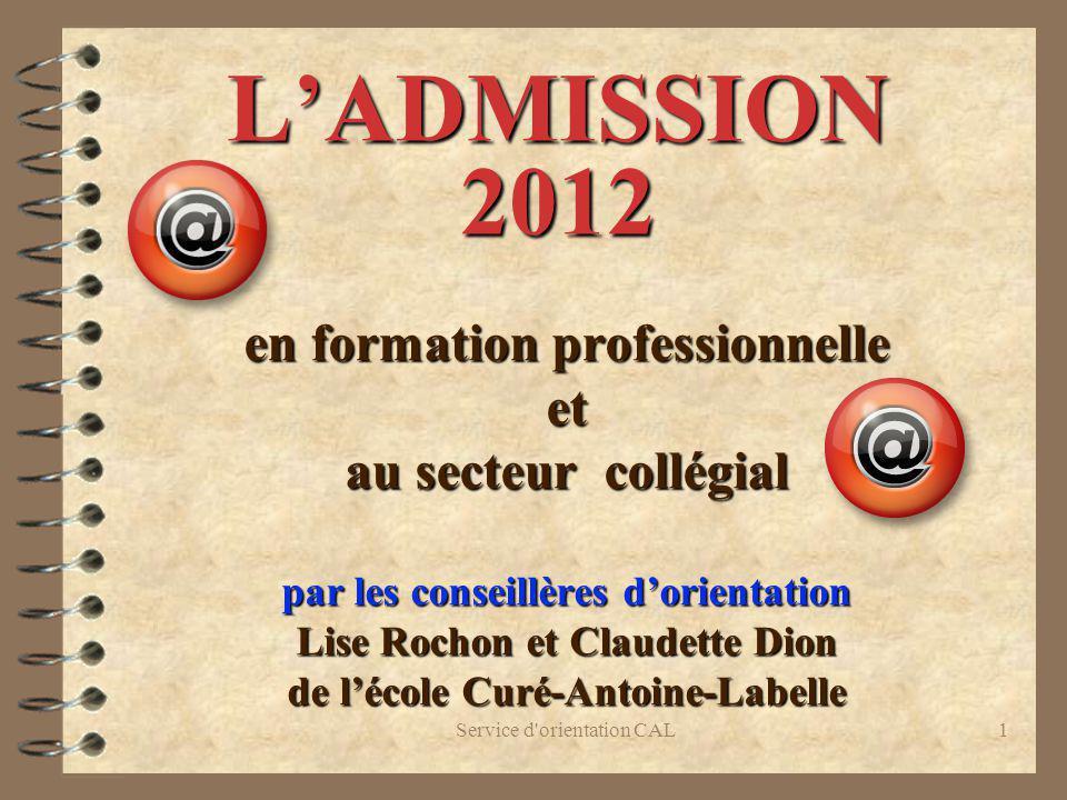 Service d'orientation CAL1 en formation professionnelle et au secteur collégial par les conseillères dorientation Lise Rochon et Claudette Dion de léc