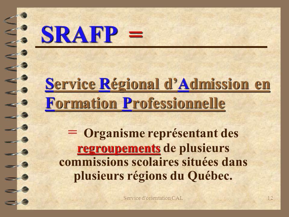 Service d'orientation CAL12 Service Régional dAdmission en Formation Professionnelle Service Régional dAdmission en Formation Professionnelle regroupe