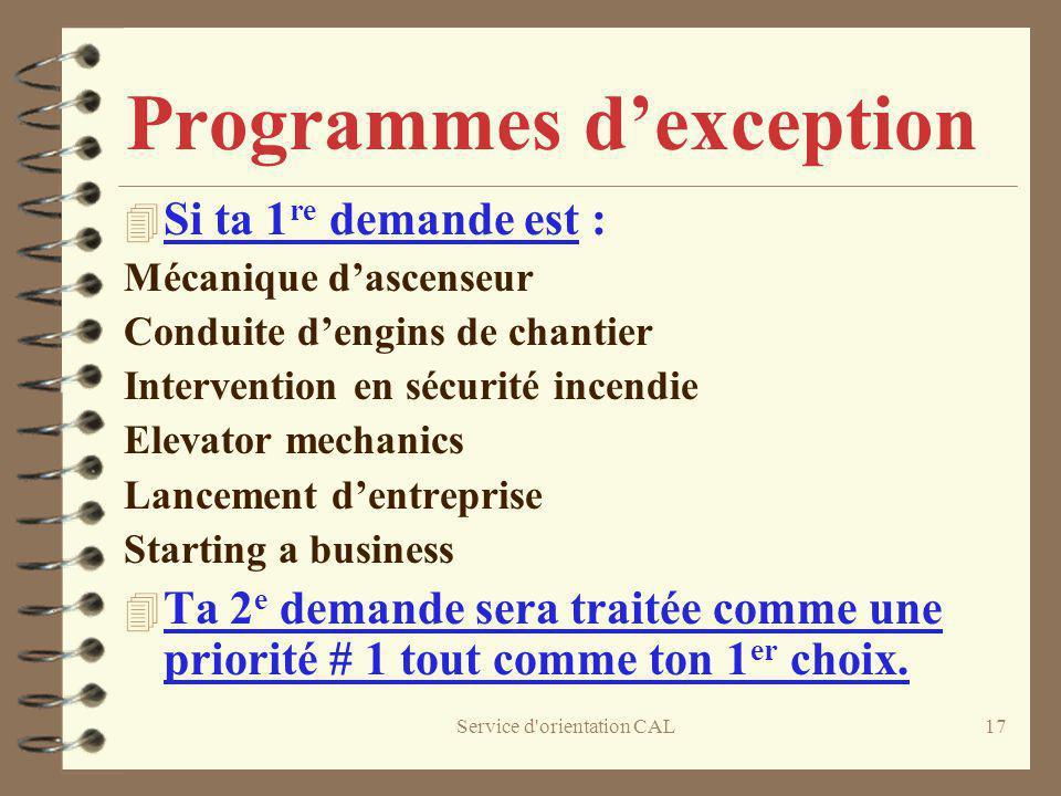 Service d'orientation CAL17 Programmes dexception 4 Si ta 1 re demande est : Mécanique dascenseur Conduite dengins de chantier Intervention en sécurit