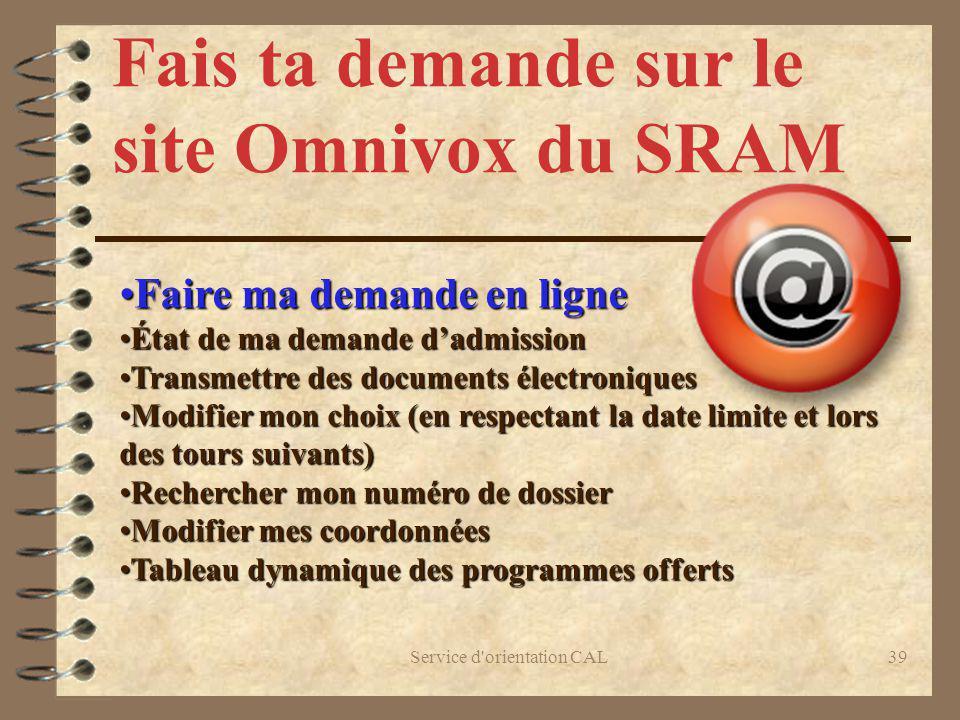 Service d'orientation CAL39 Fais ta demande sur le site Omnivox du SRAM Faire ma demande en ligneFaire ma demande en ligne État de ma demande dadmissi