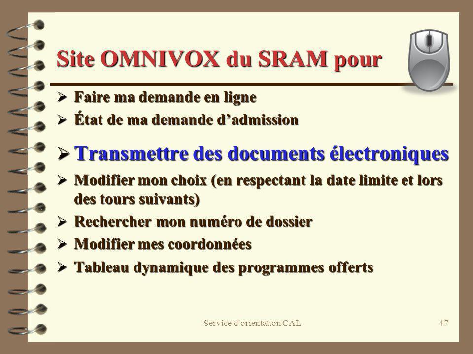 Service d'orientation CAL47 Site OMNIVOX du SRAM pour Faire ma demande en ligne Faire ma demande en ligne État de ma demande dadmission État de ma dem