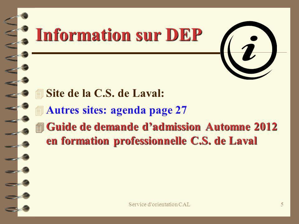 Service d'orientation CAL5 Information sur DEP 4 Site de la C.S. de Laval: 4 Autres sites: agenda page 27 4 Guide de demande dadmission Automne 2012 e