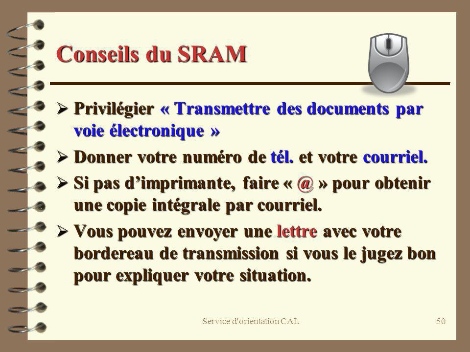 Service d'orientation CAL50 Conseils du SRAM Privilégier « Transmettre des documents par voie électronique » Privilégier « Transmettre des documents p
