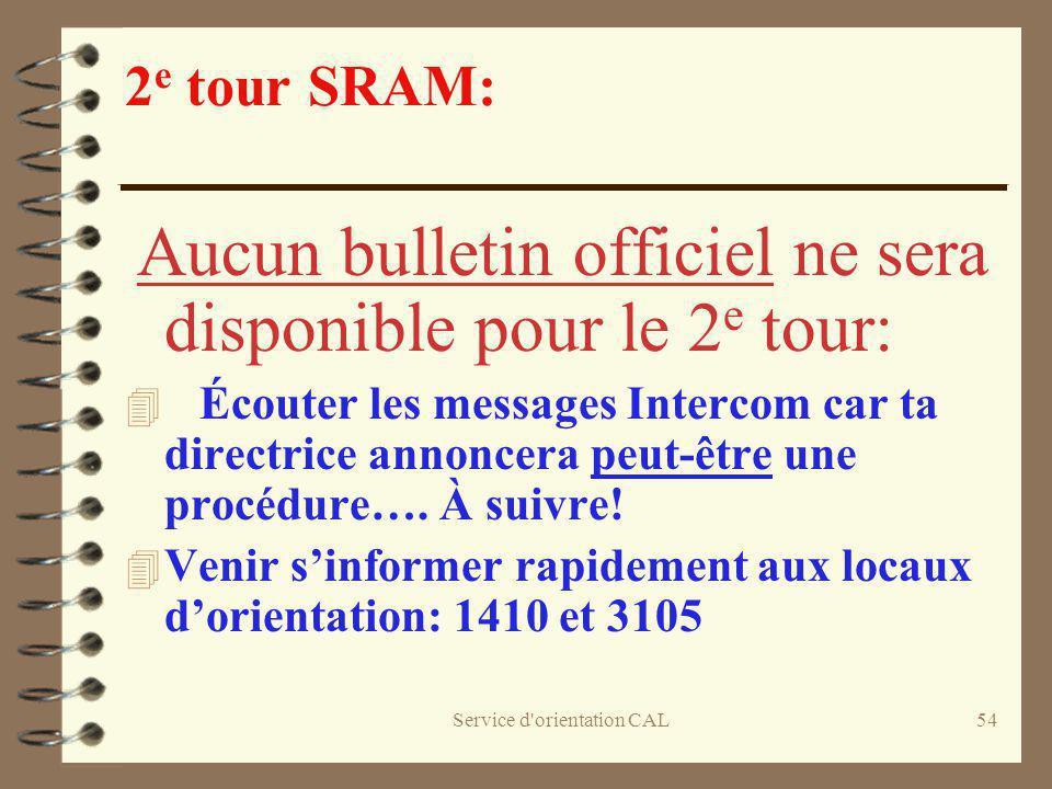 Service d'orientation CAL54 2 e tour SRAM: Aucun bulletin officiel ne sera disponible pour le 2 e tour: 4 Écouter les messages Intercom car ta directr