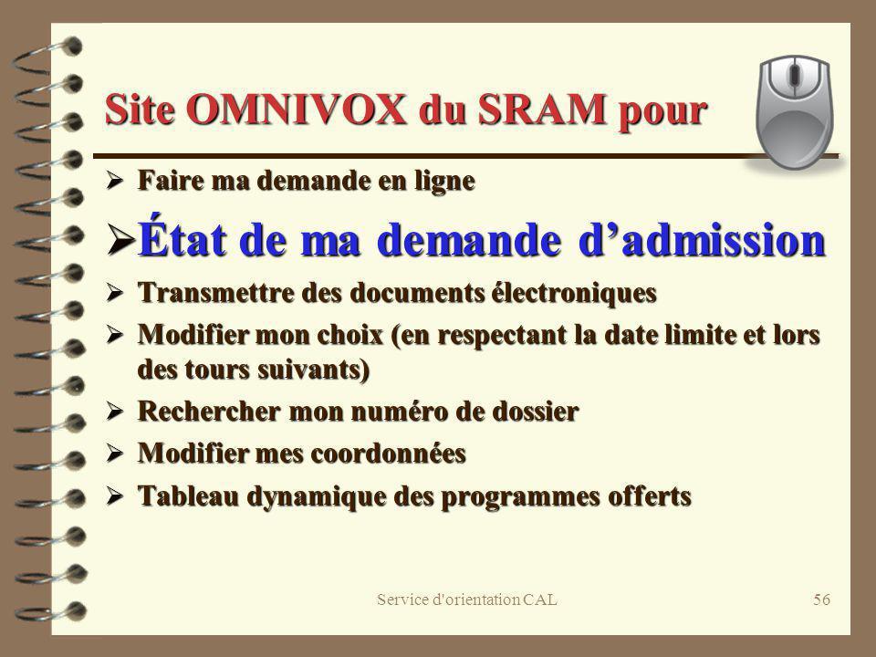 Service d'orientation CAL56 Site OMNIVOX du SRAM pour Faire ma demande en ligne Faire ma demande en ligne État de ma demande dadmission État de ma dem