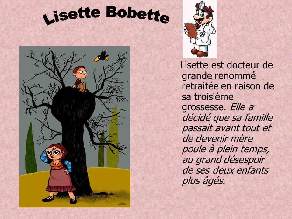 Lisette est docteur de grande renommé retraitée en raison de sa troisième grossesse.