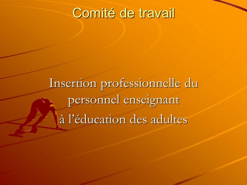 Comité de travail Insertion professionnelle du personnel enseignant à léducation des adultes
