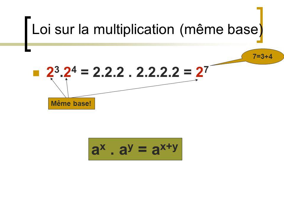 Loi sur la division (même base) 3 = 8 - 5 Même base.