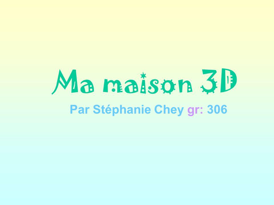 Ma maison 3D Par Stéphanie Chey gr: 306