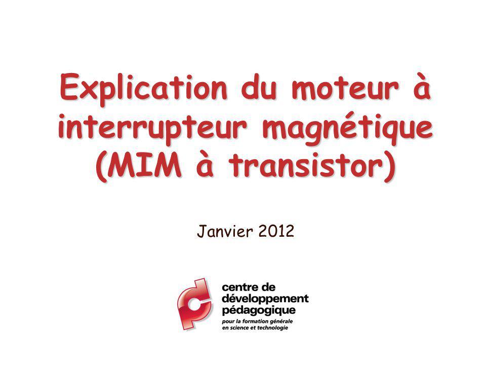 Explication du moteur à interrupteur magnétique (MIM à transistor) Janvier 2012
