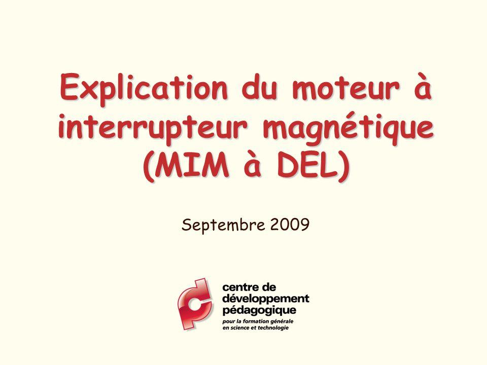 Explication du moteur à interrupteur magnétique (MIM à DEL) Septembre 2009