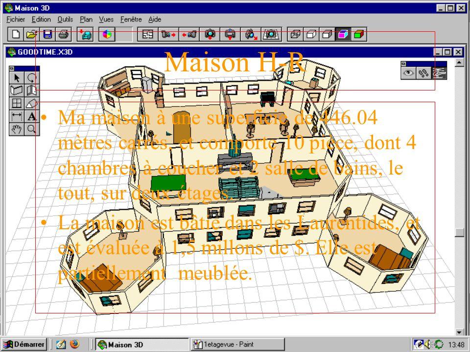 Maison H-R Ma maison à une superficie de 446.04 mètres carrés, et comporte 10 pièce, dont 4 chambres à coucher et 2 salle de bains, le tout, sur deux étages.