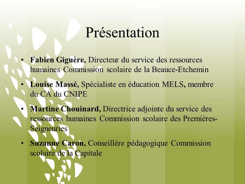 Présentation Fabien Giguère, Directeur du service des ressources humaines Commission scolaire de la Beauce-Etchemin Louise Massé, Spécialiste en éduca