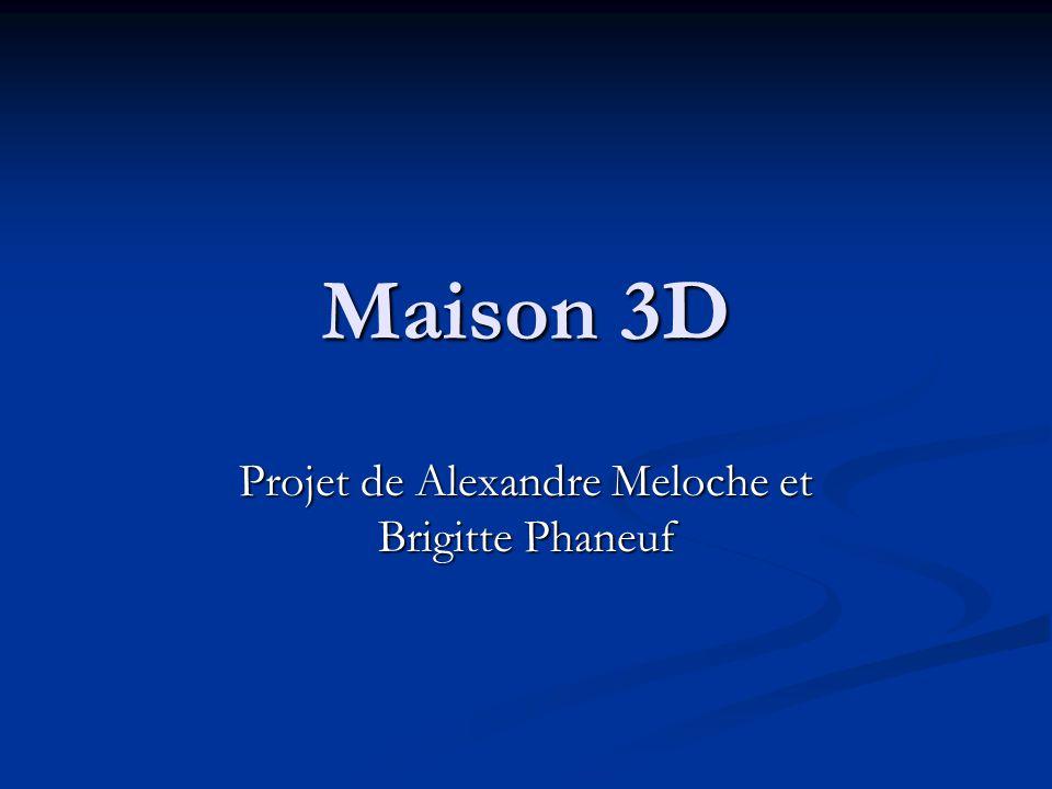 Maison 3D Projet de Alexandre Meloche et Brigitte Phaneuf