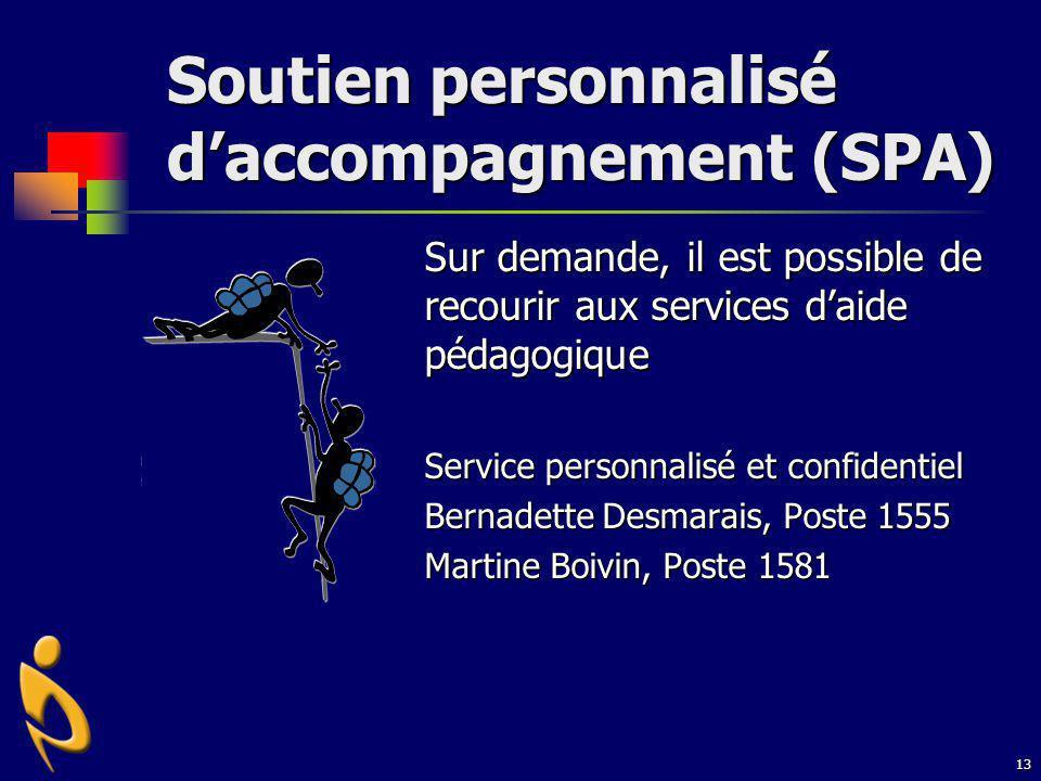 13 Soutien personnalisé daccompagnement (SPA) Sur demande, il est possible de recourir aux services daide pédagogique Service personnalisé et confiden