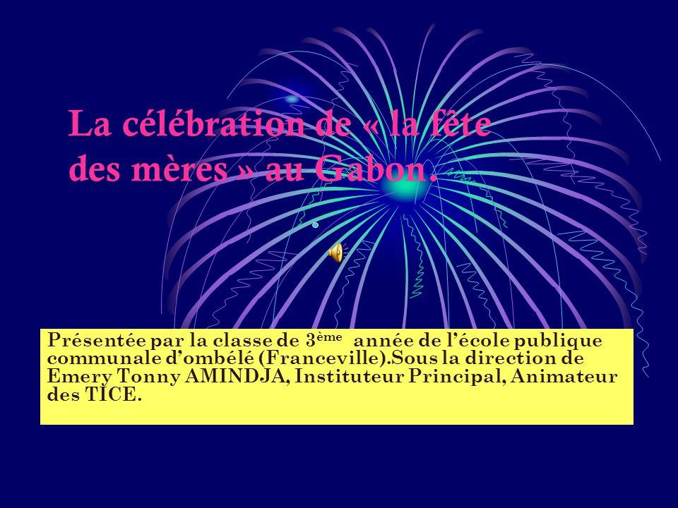La célébration de « la fête des mères » au Gabon.