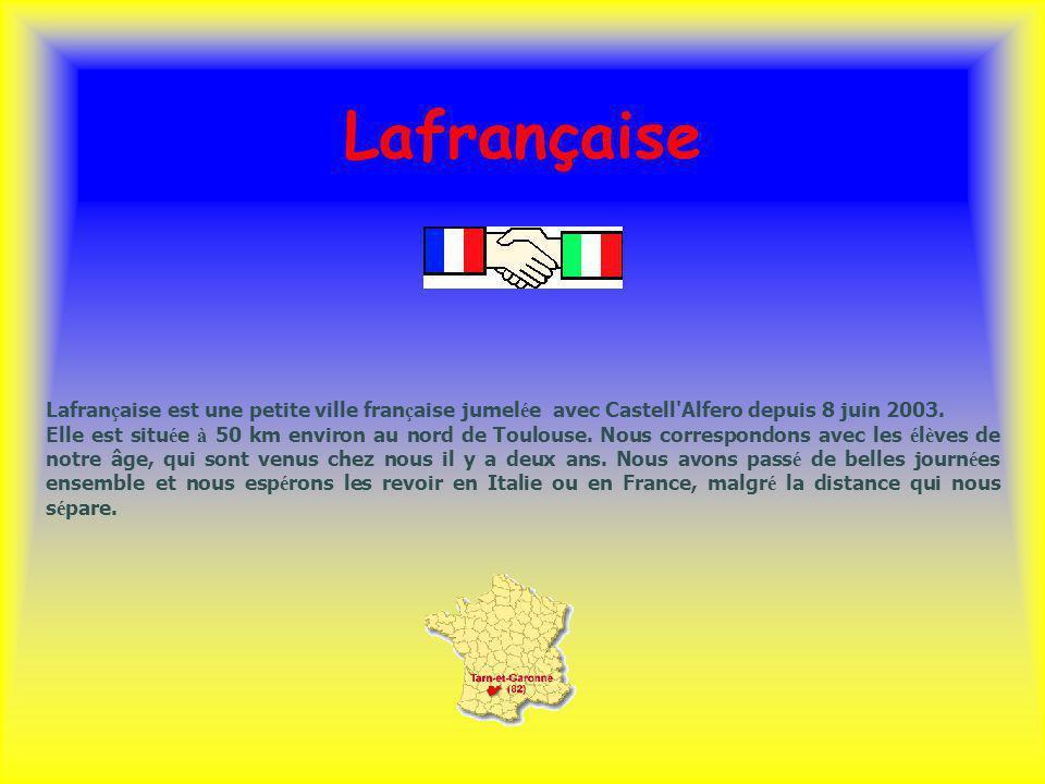 Lafrançaise Lafran ç aise est une petite ville fran ç aise jumel é e avec Castell'Alfero depuis 8 juin 2003. Elle est situ é e à 50 km environ au nord