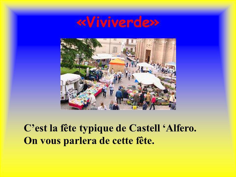 «Viviverde» Cest la fête typique de Castell Alfero. On vous parlera de cette fête.