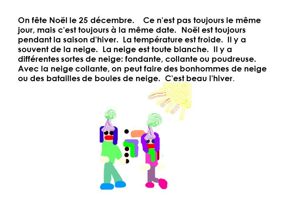 On fête Noël le 25 décembre.