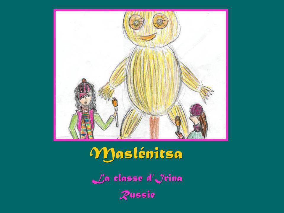 Maslénitsa, cest une fête païenne.On fait les adieux à lhiver.