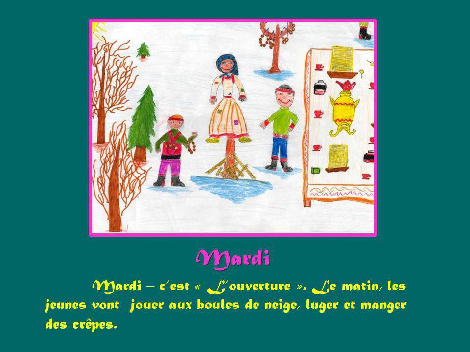 Mardi Mardi – cest « Louverture ». Le matin, les jeunes vont jouer aux boules de neige, luger et manger des crêpes.