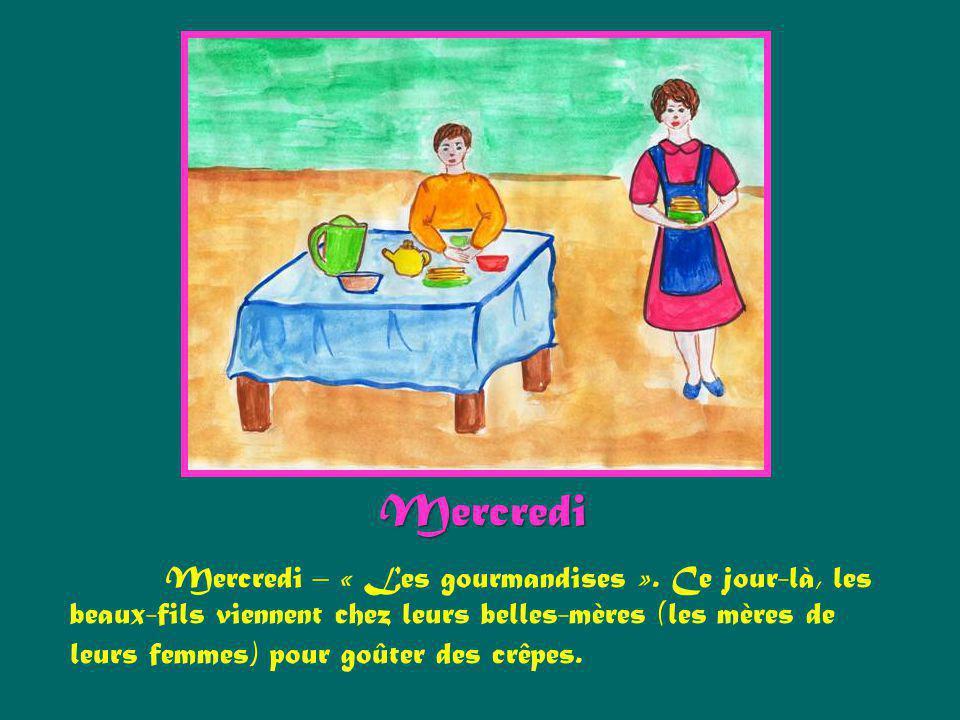 Mercredi Mercredi – « Les gourmandises ». Ce jour-là, les beaux-fils viennent chez leurs belles-mères (les mères de leurs femmes) pour goûter des crêp