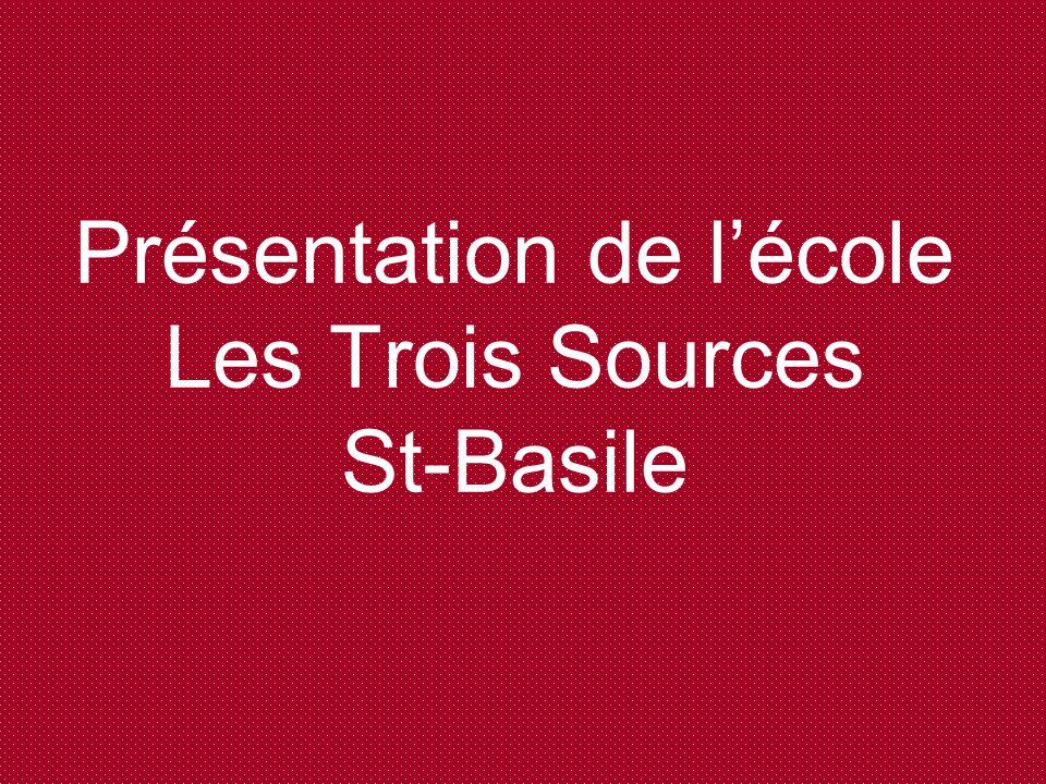Présentation de lécole Les Trois Sources St-Basile