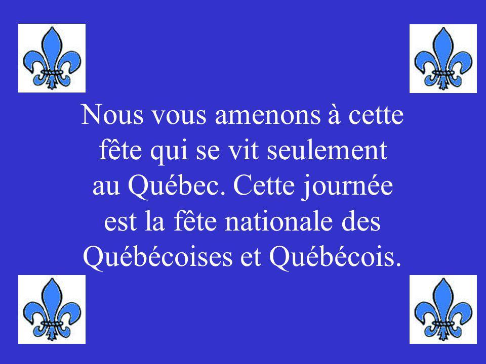 Nous vous amenons à cette fête qui se vit seulement au Québec.