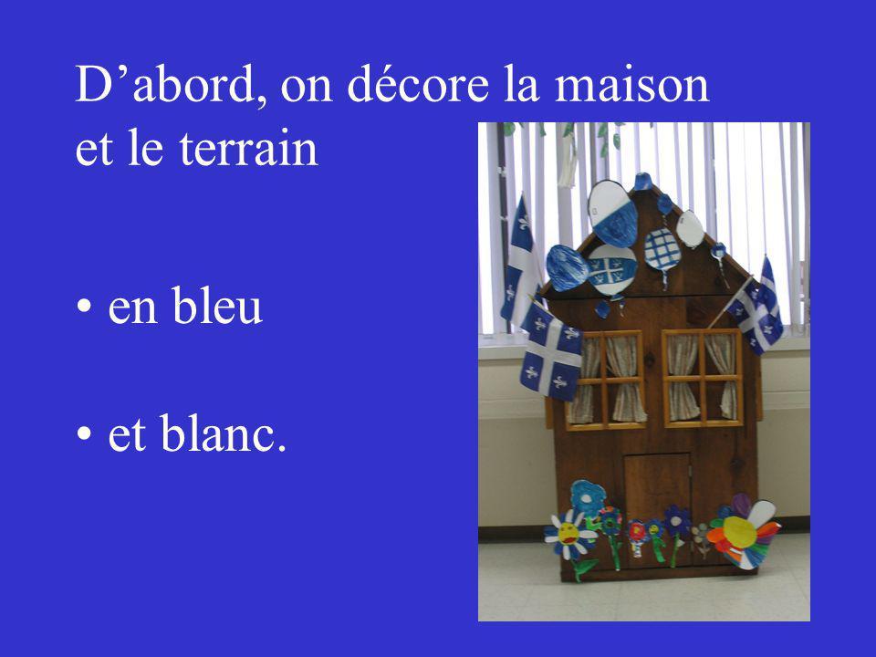 Dabord, on décore la maison et le terrain en bleu et blanc.